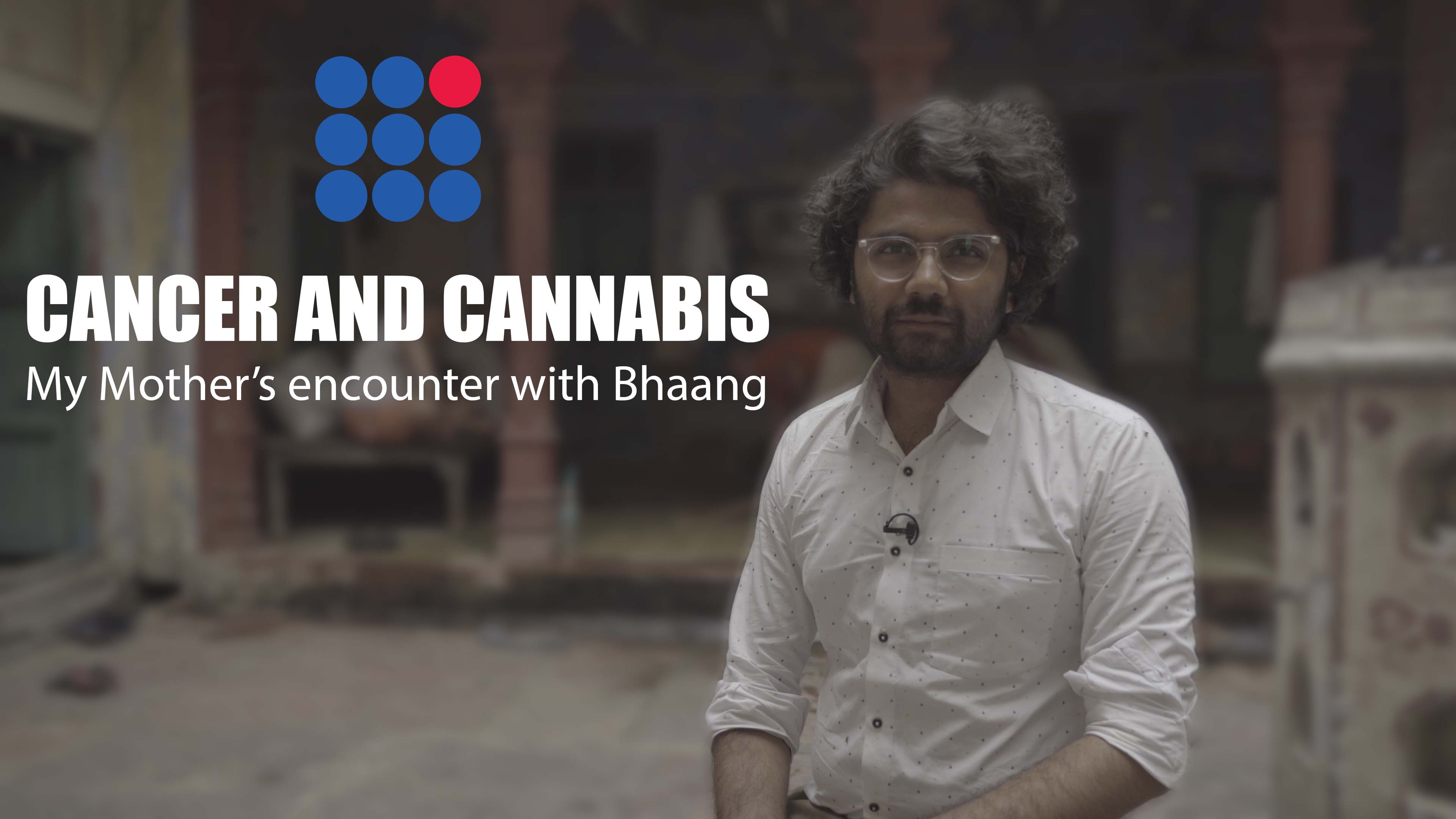 Cancer and Cannabis: my mothers rencounter with bhaang