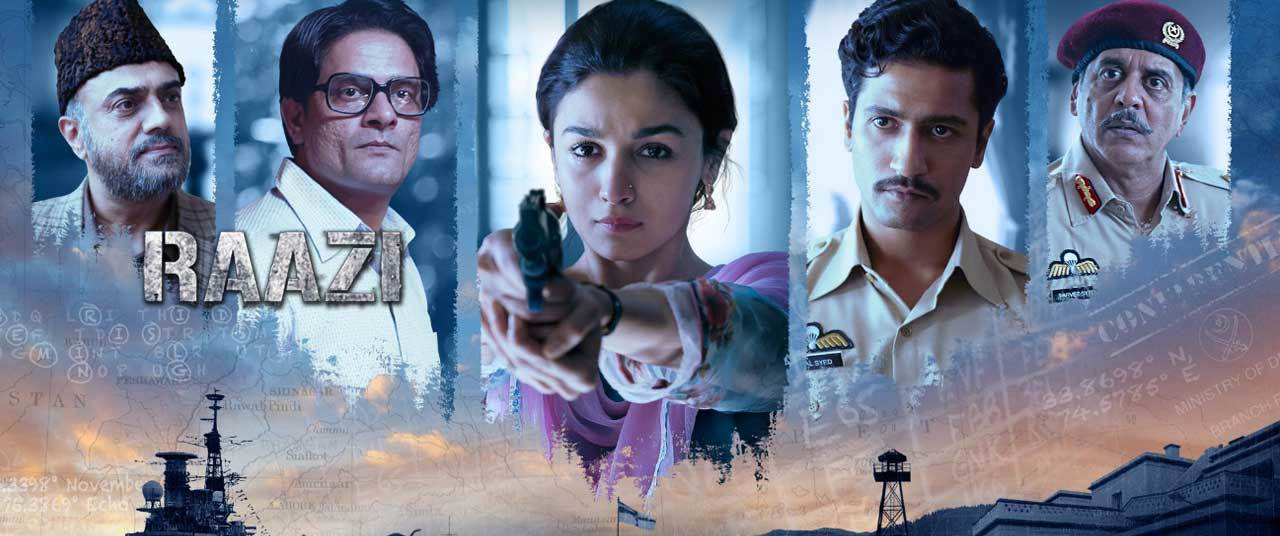 Raazi is a no brainer... so watch if you havent